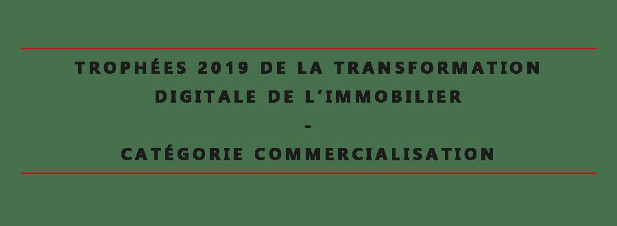 Trophées 2019 de la transformation digitales de l'immobilier, catégorie Commercialisation